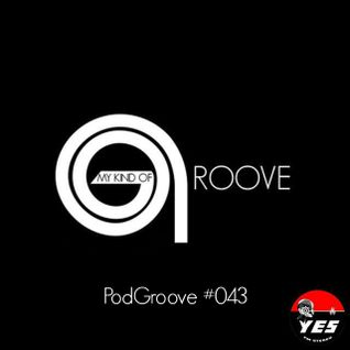 My Kind Of Groove - PodGroove #043