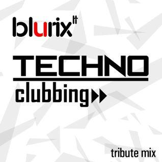 Blurix LT - Techno Clubbing Tribute Mix