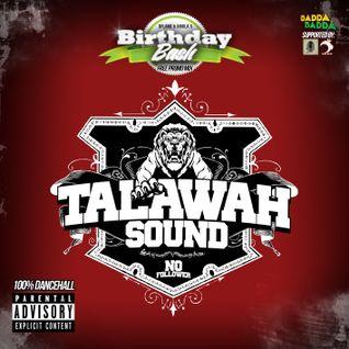 "TALAWAH SOUND - ""JUGGLAS BADDA BADDA BIRTHDAY PROMO MIX"""