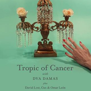 2013 ARCHIVO #07 (Post Tropic Of Cancer & DVA Damas)