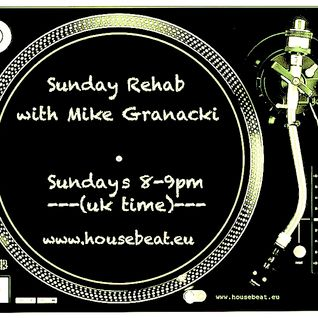 Sunday Rehab 64 - Mike Granacki - HouseBeat Radio - 17072016