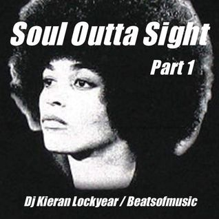 Soul Outta Sight - Part 1