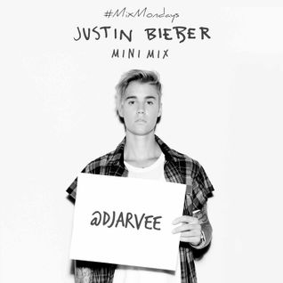 #MixMondays JUSTIN BIEBER MINI MIX @DJARVEE