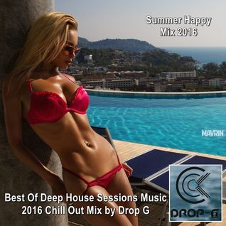 *Summer Happy Mix 2016 - Best Of Deep House Sessions Music 2016 Chill Out Mix by Drop G*