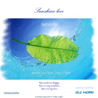 Sunshine love #mixed & selected by DJ Kori