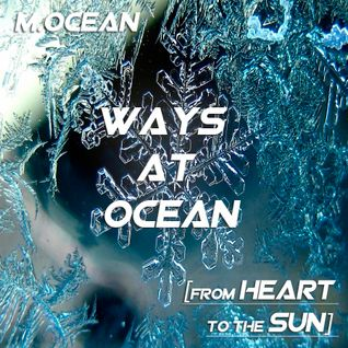 M.Ocean-Ways at Ocean #29 [From Heart to the Sun]