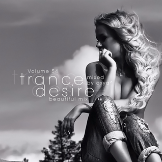 Trance Desire Volume 54 (Mixed by Oxya^)