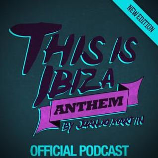 Juanjo Martin - This Is Ibiza Anthem #037
