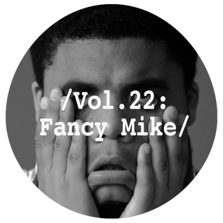 Liminal Sounds Vol.22: Fancy Mike