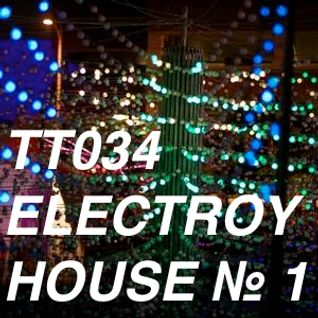 TT034 - ElecTro(y) House № 01 / Feb. 2012 / 1:55:44 / 320 Kbps - Monthly Electro House Cloudcast Mix