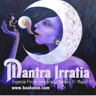 Mantra Irratia  31-05-2013 Fin de temporada 1