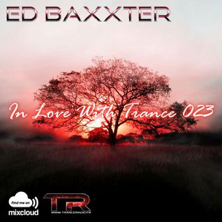 Ed Baxxter - In Love With Trance 023