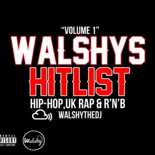 Hip-Hop, UK Rap & R'n'B - #WalshysHitlist - Volume 1