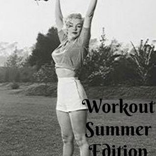 Workout Summer Edition