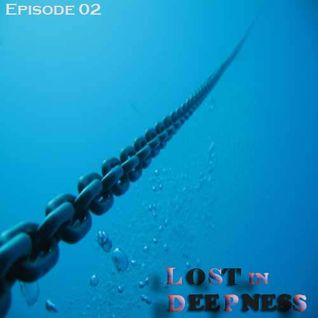 -LOST IN DEEPNESS- Episode 02