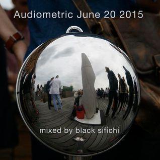 Audiometric June 20 2015 Black Sifichi radio mix