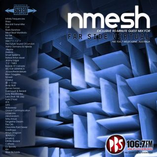 Nmesh - Far Side Virtual #132, PBS 106.7, Melbourne (Guest Mix, 06-10-14)