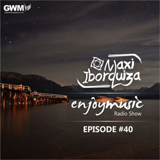 Enjoy Music with Maxi Iborquiza Episode #40