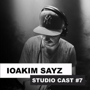 Studio Cast #7 - IOAKIM SAYZ