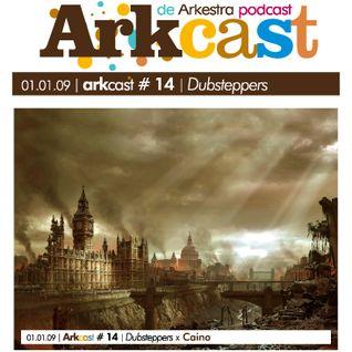 ARKcast # 14   Dubsteppers x Caino
