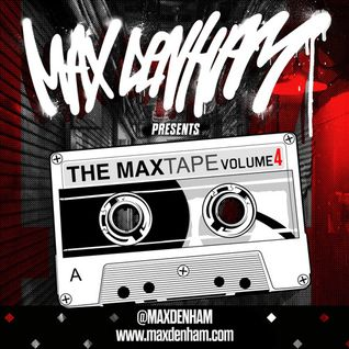 MAX DENHAM - THE MAXTAPE VOL 4 - #Maxtape4