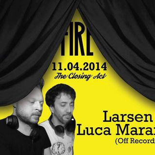 Larsen & Luca Marano @ FIRE | 11.04.2014 | Barbara Disco Lab