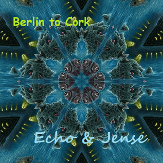 Berlin to Cork; A Collaboration with Jense