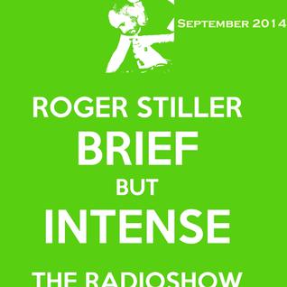Roger Stiller - Brief But Intense - RadioShow September 2014