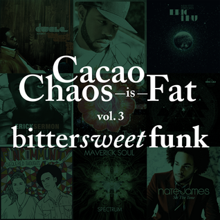 cacao chaos is FAT - Bittersweet funk vol. 3