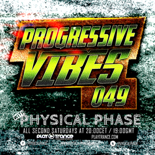 Physical Phase - Progressive Vibes 049 (2016-08-13)