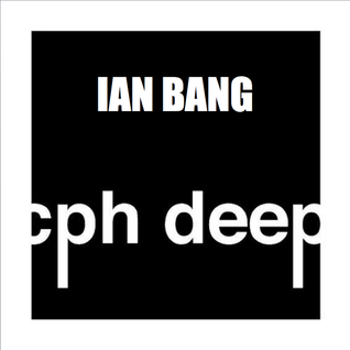 CPH DEEP 2015 Radioshow By Ian Bang