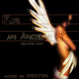 For An Angel (second part) mixed by Dexter