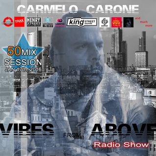 Carmelo_Carone_VIBES_FROM_ABOVE-50th_Mix_Session-JAN_17TH_2016