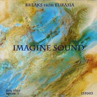 Imagine Sound - Breaks from Eurasia (Podcast003)