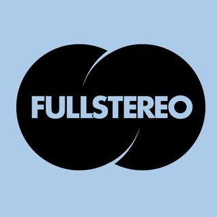 Fullstereo - February Podcast (2014)