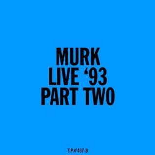 Test Pressing 437B / Murk Live 1993 / Part 2