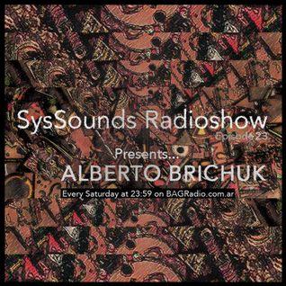 Alberto Brichuk @ SysSounds Radioshow - Episode 23