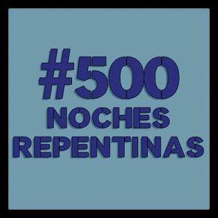 #500 // 26-03-16 // #500NochesRepentinas