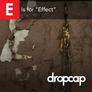 "E is for ""Effect"""