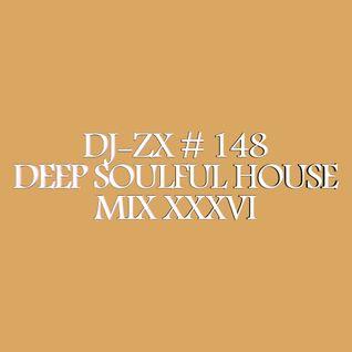 DJ-ZX # 148 DEEP SOULFUL HOUSE MIX XXXVI