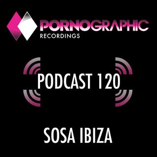 Pornographic Podcast 120 with Sosa Ibiza