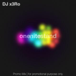 DJ x3Ro - onenitestand-Mix 12-05-11 | visit: DJ-x3Ro.com