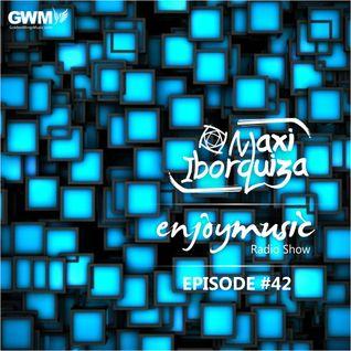 Enjoy Music With Maxi Iborquiza - Episode #42