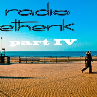 Radio Etherik Part IV (Make Psych, Not War)