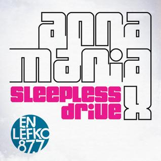 Anna Maria X - Sleepless Drive 10b - 08/06/2013