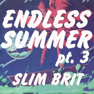 Endless Summer pt 3