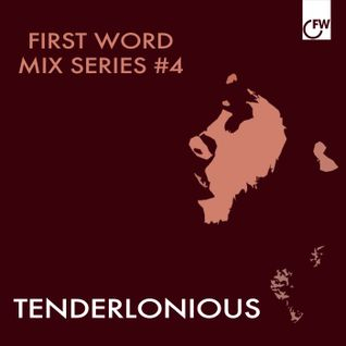 First Word Mix Series #4: Tenderlonious