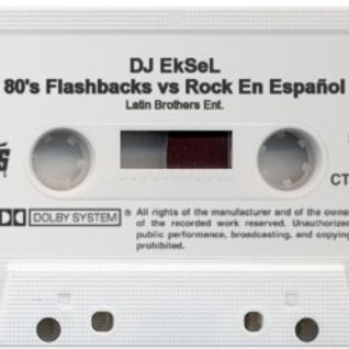 DJ EkSeL - 80's Flashbacks vs Rock En Espanol