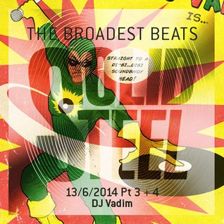 Solid Steel Radio Show 13/6/2014 Part 3 + 4 - DJ Vadim