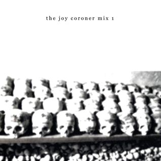 The Joy Coroner mix 1